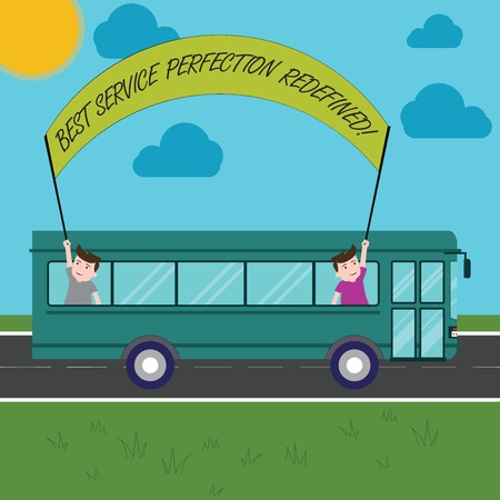 Text sign showing Best Service Perfection Redefined. Conceptual photo High quality excellent top services Two Kids Inside School Bus Holding Out Banner with Stick on a Day Trip