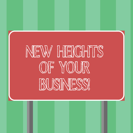 Handwriting text New Heights Of Your Business. Concept meaning Achieving goals fast growing up company Blank Rectangular Outdoor Color Signpost photo with Two leg and Outline
