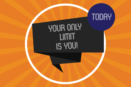 Word writing text Your Only Limit Is You. Business concept for You set your own limitations Motivation to keep going Folded 3D Ribbon Strip inside Circle Loop on Halftone Sunburst photo