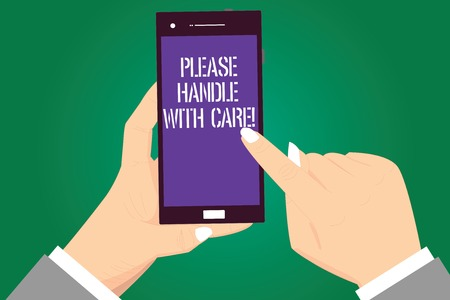Handwriting text Please Handle With Care. Concept meaning Fragile be careful during transportation shipping Hu analysis Hands Holding Pointing Touching Smartphone Blank Color Screen