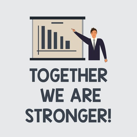 Text sign showing Together We Are Stronger. Conceptual photo Working on a team gives best business results Man in Business Suit Standing Pointing a Board with Bar Chart Copy Space Stock Photo