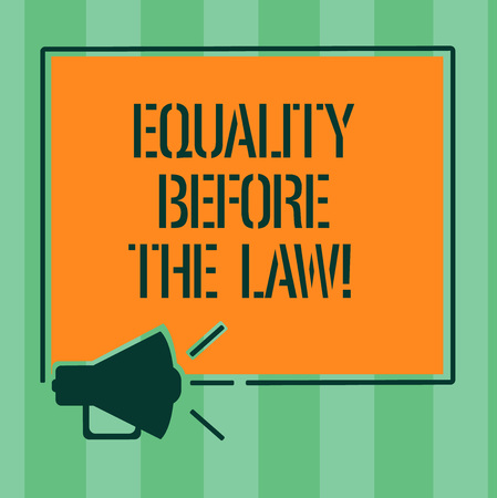 Handwriting text Equality Before The Law. Concept meaning Justice balance protection equal rights for everyone Megaphone Sound icon Outlines Blank Square Loudspeaker Text Space photo