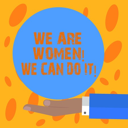 Writing note showing We Are Women We Can Do It. Business photo showcasing Female power Feminine empowerment Leader woanalysis Hu analysis Hand Offering Solid Color Circle Logo Posters Stock fotó