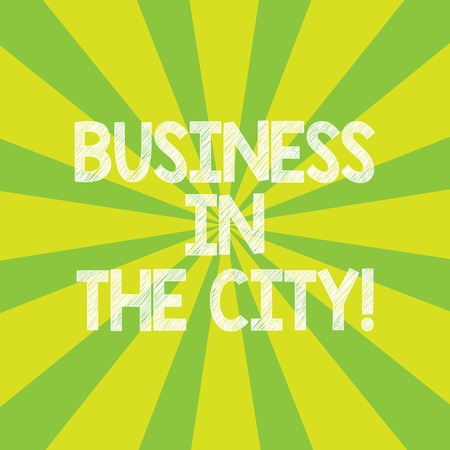 Text sign showing Business In The City. Conceptual photo Urban companies Professional offices in cities Sunburst photo Two Tone Rays Explosion Effect for Poster Announcement