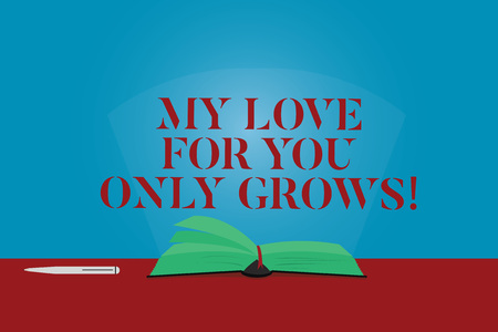 Conceptual hand writing showing My Love For You Only Grows. Business photo text Expressing roanalysistic feelings good emotions Color Pages of Book on Table with Pen and Light Beam Glaring 版權商用圖片