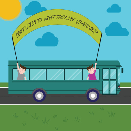 Text sign showing Don T Listen To What They Say Go And See. Conceptual photo Confirm Check by yourself Two Kids Inside School Bus Holding Out Banner with Stick on a Day Trip 写真素材