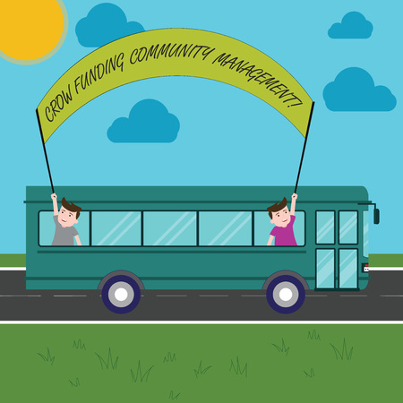 Text sign showing Crow Funding Community Management. Conceptual photo Venture fund project investments Two Kids Inside School Bus Holding Out Banner with Stick on a Day Trip