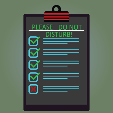 Writing note showing Please Do Not Disturb. Business photo showcasing Let us be quiet and rest Hotel room sign Privacy Lined Color Vertical Clipboard with Check Box photo Blank Copy Space