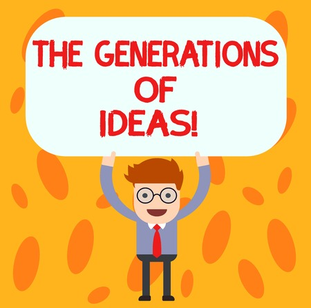 Text sign showing The Generations Of Ideas. Conceptual photo Brainstorming creative activities inspiration Man Standing Holding Above his Head Blank Rectangular Colored Board