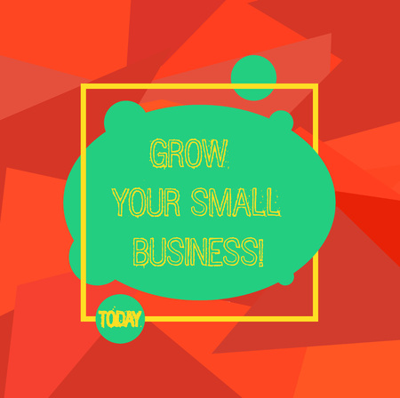 Conceptual hand writing showing Grow Your Small Business. Business photo showcasing company generates positive cash flow Earn Blank Oval photo Abstract Shape inside a Square Outline