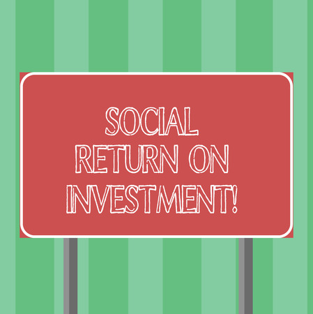 Handwriting text Social Return On Investment. Concept meaning Invest part of the earnings in donations Blank Rectangular Outdoor Color Signpost photo with Two leg and Outline Standard-Bild