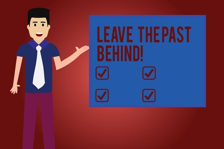 Text sign showing Leave The Past Behind. Conceptual photo Do not look back always go forward Motivation Man with Tie Standing Talking Presenting Blank Color Square Board photo