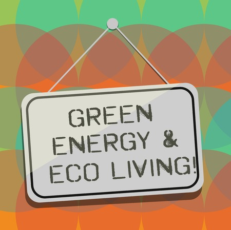 Word writing text Green Energy And Eco Living. Business concept for Environment protection recycling reusing Blank Hanging Color Door Window Signage with Reflection String and Tack