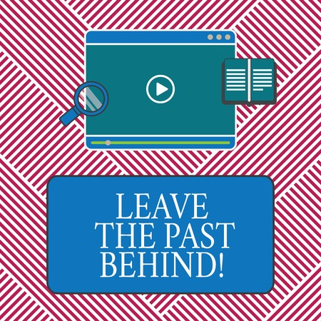Conceptual hand writing showing Leave The Past Behind. Business photo text Do not look back always go forward Motivation Tablet Video Player Upload and Magnifying Glass Text Space