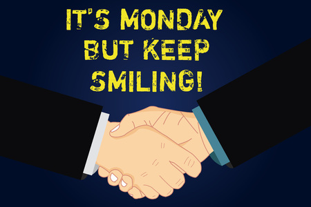 Handwriting text writing It S Monday But Keep Smiling. Concept meaning Have a good start of the week day Motivation Hu analysis Shaking Hands on Agreement Sign of Respect and Honor Banco de Imagens