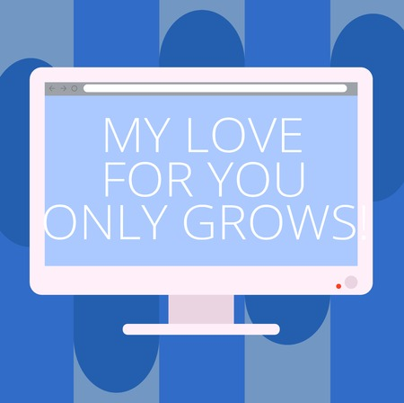 Handwriting text writing My Love For You Only Grows. Concept meaning Expressing roanalysistic feelings good emotions Blank Computer Desktop Monitor Color Screen Mounted with Progress Bar