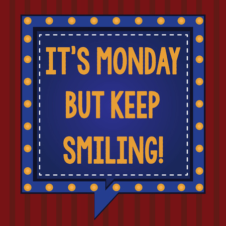 Handwriting text It S Monday But Keep Smiling. Concept meaning Have a good start of the week day Motivation Square Speech Bubbles Inside Another with Broken Lines Circles as Borders Banco de Imagens