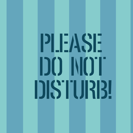 Conceptual hand writing showing Please Do Not Disturb. Business photo text Let us be quiet and rest Hotel room sign Privacy Stripes Pattern Two Tone Blank Copy Space for Wallpaper Invitation