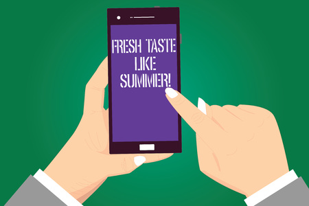 Handwriting text Fresh Taste Like Summer. Concept meaning Good flavor similar to sunny season of the year Hu analysis Hands Holding Pointing Touching Smartphone Blank Color Screen