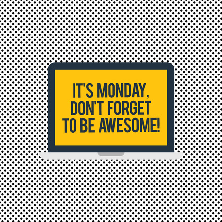 Conceptual hand writing showing It S Is Monday Don T Forget To Be Awesome. Business photo text First day of the week Happiness Laptop Monitor Personal Computer Tablet Screen Text Space 免版税图像