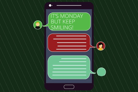 Handwriting text writing It S Monday But Keep Smiling. Concept meaning Have a good start of the week day Motivation Mobile Messenger Screen with Chat Heads and Blank Color Speech Bubbles