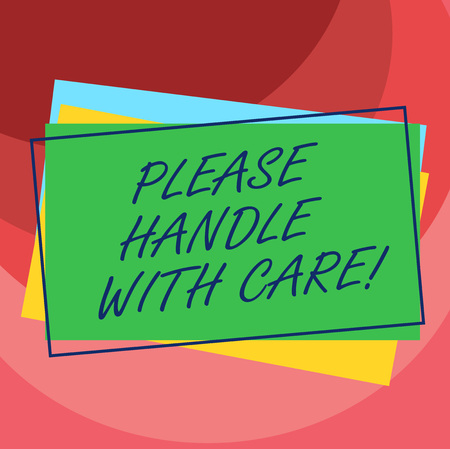 Handwriting text Please Handle With Care. Concept meaning Fragile be careful during transportation shipping Pile of Blank Rectangular Outlined Different Color Construction Paper