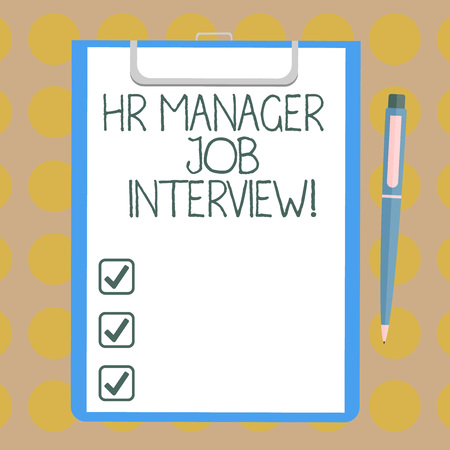 Word writing text Hr Manager Job Interview. Business concept for Recruitment huanalysis resources searching for employees Blank Sheet of Bond Paper on Clipboard with Click Ballpoint Pen Text Space