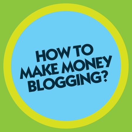 Writing note showing How To Make Money Bloggingquestion. Business photo showcasing Blogger online modern advertising Circle with Border Multi Color Round Shape photo with Empty Text Space Reklamní fotografie