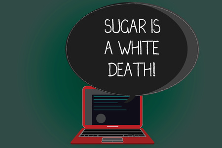 Handwriting text writing Sugar Is A White Death. Concept meaning Sweets are dangerous diabetes alert unhealthy foods Certificate Layout on Laptop Screen and Blank Halftone Color Speech Bubble