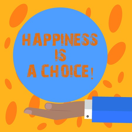 Writing note showing Happiness Is A Choice. Business photo showcasing Stay happy all the time cheerful inspired motivated Hu analysis Hand Offering Solid Color Circle Logo Posters Фото со стока