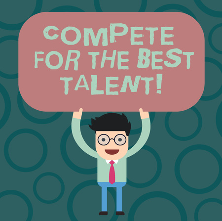 Text sign showing Compete For The Best Talent. Conceptual photo Competition to determine who is more talented Man Standing Holding Above his Head Blank Rectangular Colored Board Banque d'images - 113449030