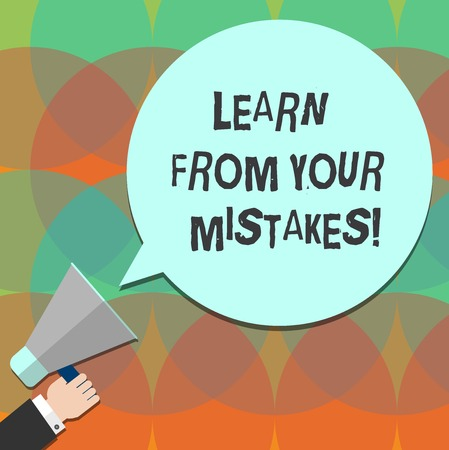 Conceptual hand writing showing Learn From Your Mistakes. Business photo text Take experience and advice from fails errors Hu analysis Hand Holding Megaphone Color Speech Bubble