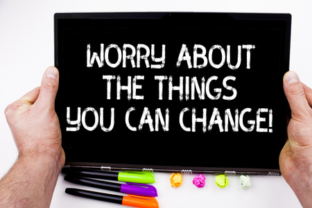 Handwriting text writing Worry About The Things You Can Change. Concept meaning Be in charge of possible actions 版權商用圖片