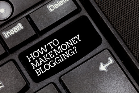 Handwriting text writing How To Make Money Bloggingquestion. Concept meaning Blogger online modern advertising Keyboard key Intention to create computer message pressing keypad idea