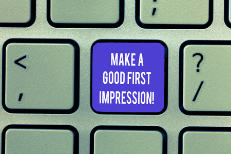 Writing note showing Make A Good First Impression. Business photo showcasing Introduce yourself in a great look and mood Keyboard Intention to create computer message keypad idea