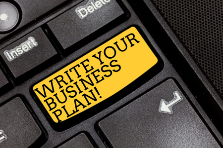 Handwriting text writing Write Your Business Plan. Concept meaning Establish steps to accomplish company goals Keyboard key Intention to create computer message pressing keypad idea