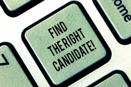 Writing note showing Find The Right Candidate. Business photo showcasing Recruitment seeking for excellent employees Keyboard key Intention to create computer message pressing keypad idea Stock Photo