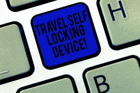 Handwriting text Travel Self Locking Device. Concept meaning Protecting your luggage Lock baggage on trip Keyboard key Intention to create computer message, pressing keypad idea