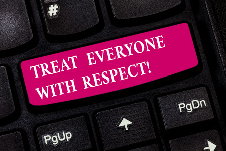 Conceptual hand writing showing Treat Everyone With Respect. Business photo showcasing Be respectful to others Have integrity Keyboard key Intention to create computer message idea Foto de archivo - 113467454
