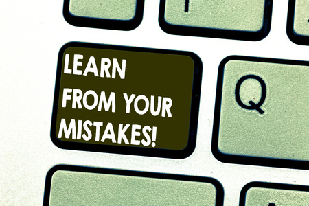Text sign showing Learn From Your Mistakes. Conceptual photo Take experience and advice from fails errors Keyboard key Intention to create computer message pressing keypad idea