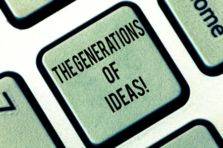 Writing note showing The Generations Of Ideas. Business photo showcasing Brainstorming creative activities inspiration Keyboard key Intention to create computer message pressing keypad idea