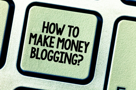 Conceptual hand writing showing How To Make Money Bloggingquestion. Business photo showcasing Blogger online modern advertising Keyboard key Intention create computer message keypad idea
