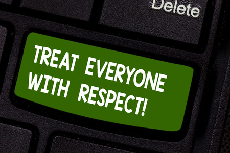 Text sign showing Treat Everyone With Respect. Conceptual photo Be respectful to others Have integrity Keyboard key Intention to create computer message pressing keypad idea Foto de archivo
