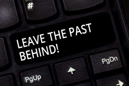 Word writing text Leave The Past Behind. Business concept for Do not look back always go forward Motivation Keyboard key Intention to create computer message pressing keypad idea