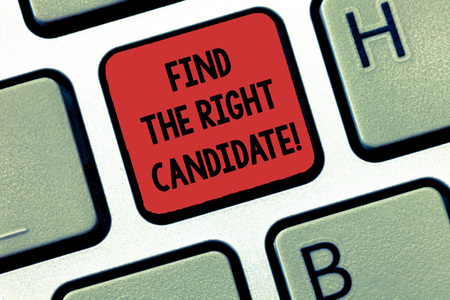 Writing note showing Find The Right Candidate. Business photo showcasing Recruitment seeking for excellent employees Keyboard Intention to create computer message keypad idea