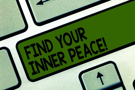Writing note showing Find Your Inner Peace. Business photo showcasing Peaceful style of life Positivism Meditation Keyboard key Intention to create computer message pressing keypad idea