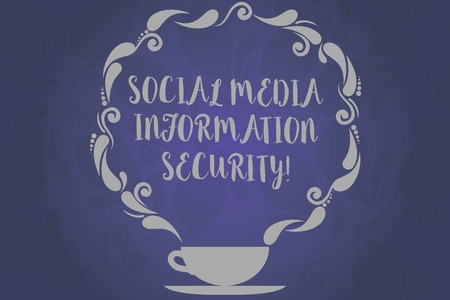 Conceptual hand writing showing Social Media Information Security. Business photo text Safety in online multimedia services Cup and Saucer with Paisley Design on Blank Watermarked Space