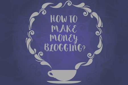 Conceptual hand writing showing How To Make Money Bloggingquestion. Business photo text Blogger online modern advertising Cup and Saucer with Paisley Design on Blank Watermarked Space
