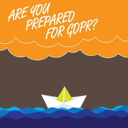 Handwriting text Are You Prepared For Gdprquestion. Concept meaning General data protection regulation Wave Heavy Clouds and Paper Boat Seascape Scene photo Blank Copy Space Stockfoto