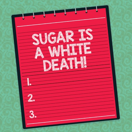 Word writing text Sugar Is A White Death. Business concept for Sweets are dangerous diabetes alert unhealthy foods Lined Spiral Top Color Notepad photo on Watermark Printed Background
